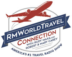 RMWorldTravel with Robert & Mary Carey and Rudy Maxa - America's #1 Travel Radio Show